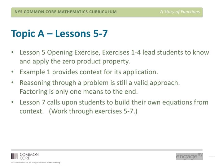 Topic A – Lessons 5-7