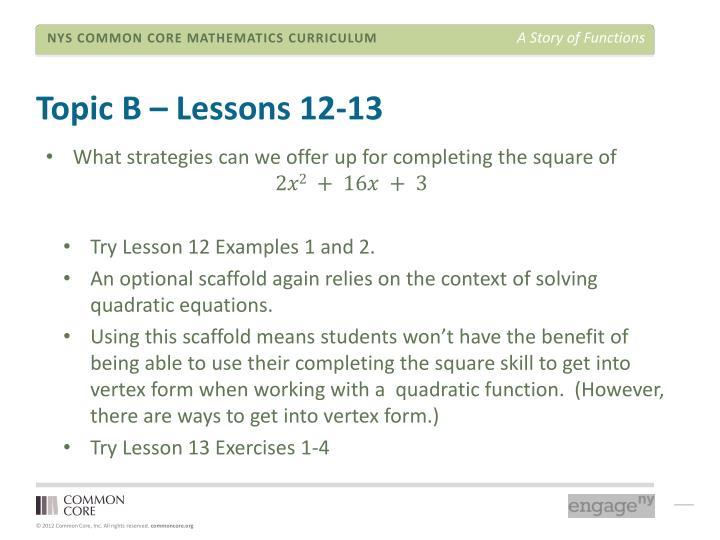 Topic B – Lessons 12-13