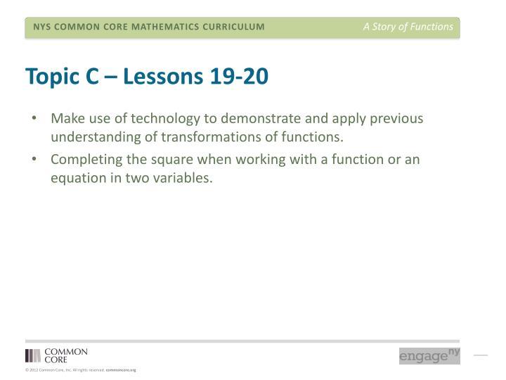 Topic C – Lessons 19-20