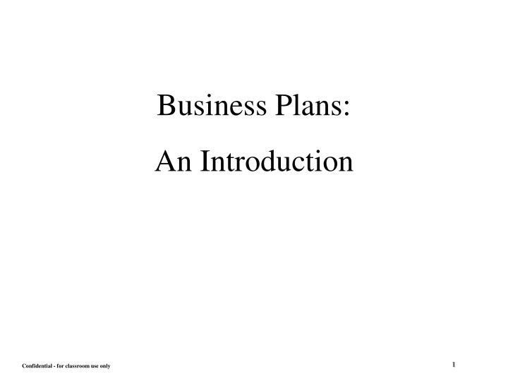 business plan introduction How to introduce your business plan what is a business model what goes into a business plan planning your virtual business: staying one step ahead of a.