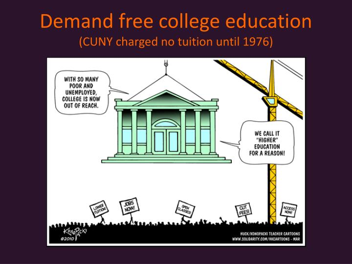 Demand free college education