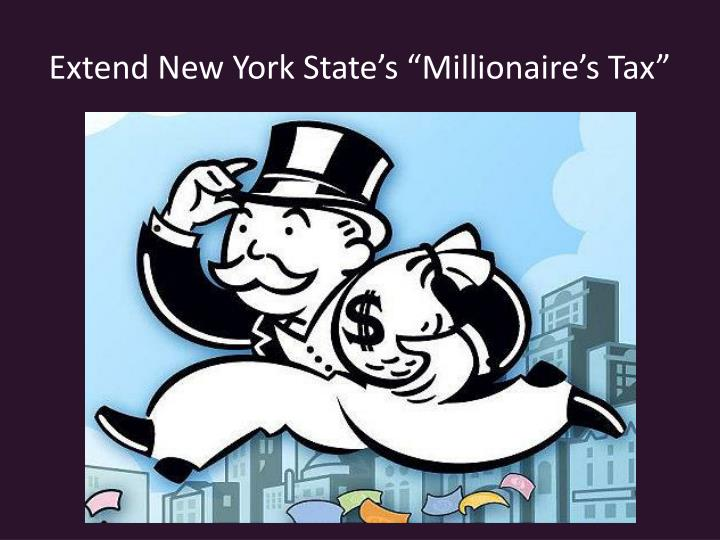 """Extend New York State's """"Millionaire's Tax"""""""