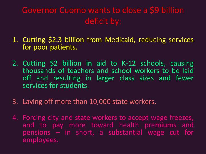Governor cuomo wants to close a 9 billion deficit by