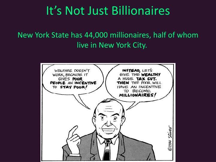 It's Not Just Billionaires
