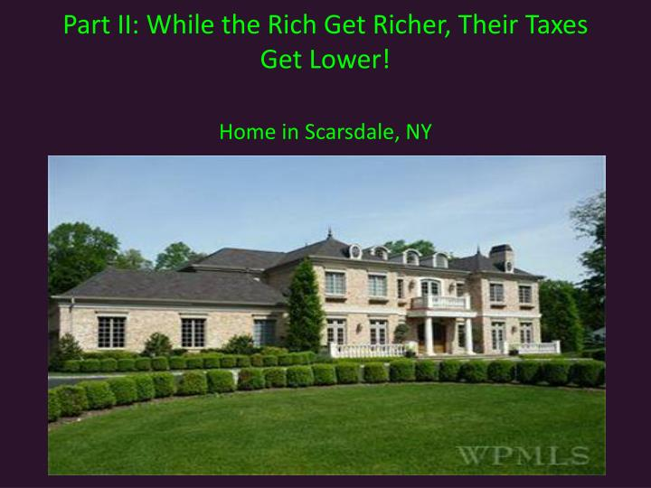 Part II: While the Rich Get Richer, Their Taxes Get Lower!