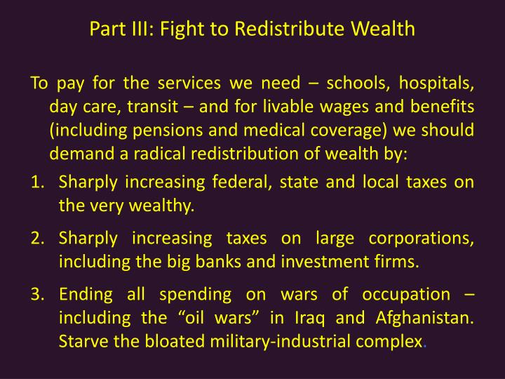 Part III: Fight to Redistribute Wealth