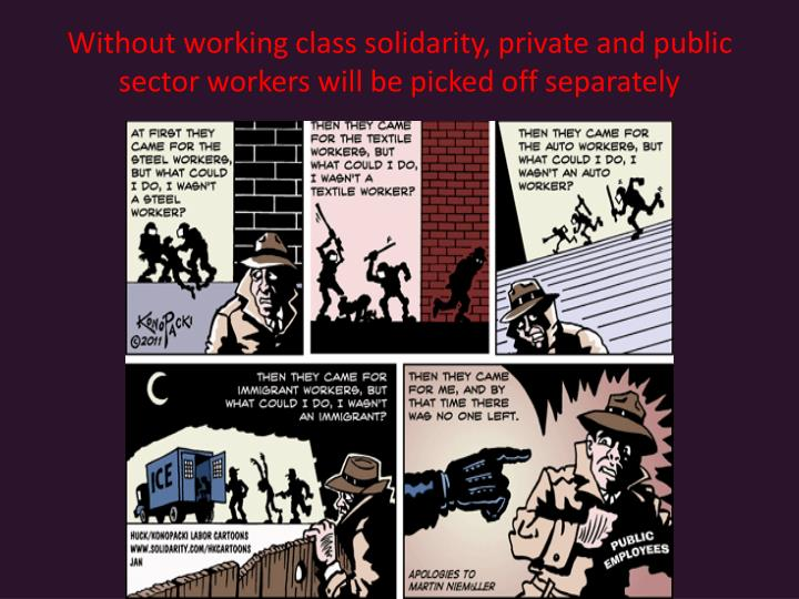 Without working class solidarity, private and public sector workers will be picked off separately