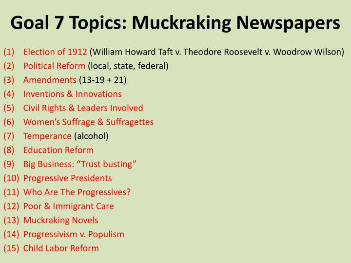 Goal 7 Topics: Muckraking Newspapers