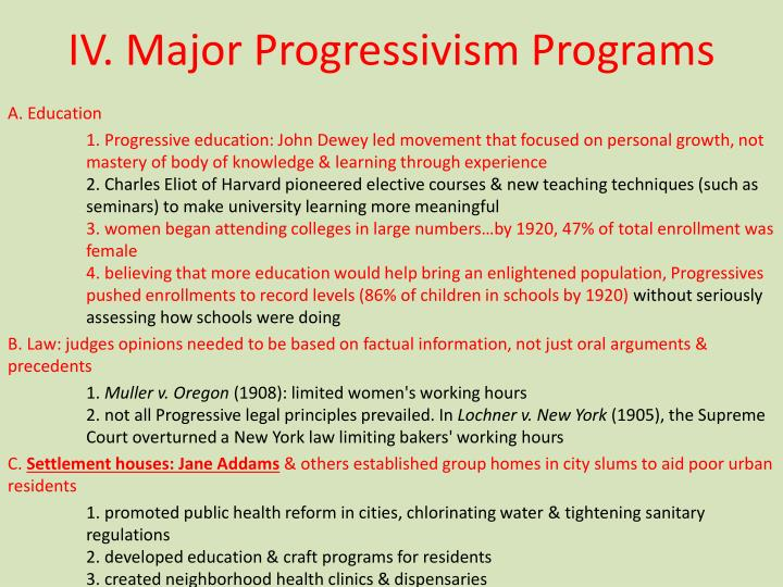 IV. Major Progressivism