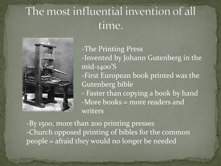 influential inventions essay One of the most important and productive periods of history was the industrial revolution many of the inventions made during this time make our every day life possible.