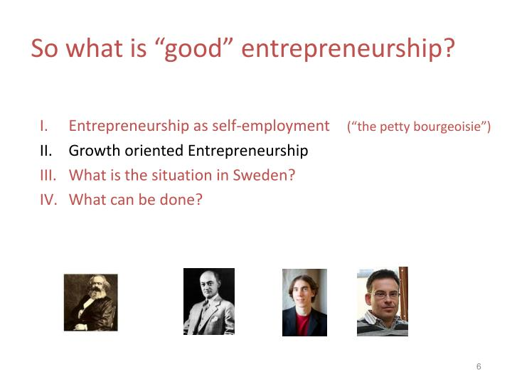 """So what is """"good"""" entrepreneurship?"""