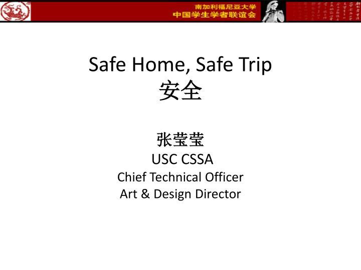 Safe Home, Safe Trip