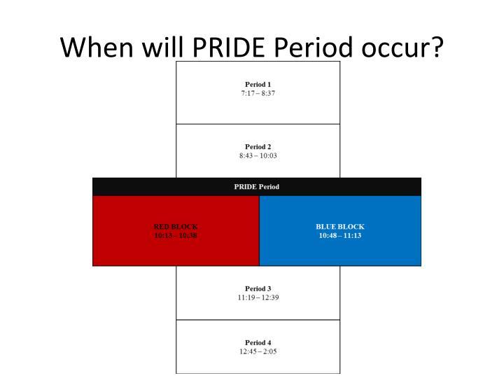 When will pride period occur