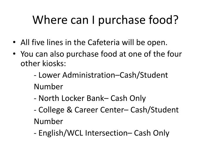 Where can I purchase food?