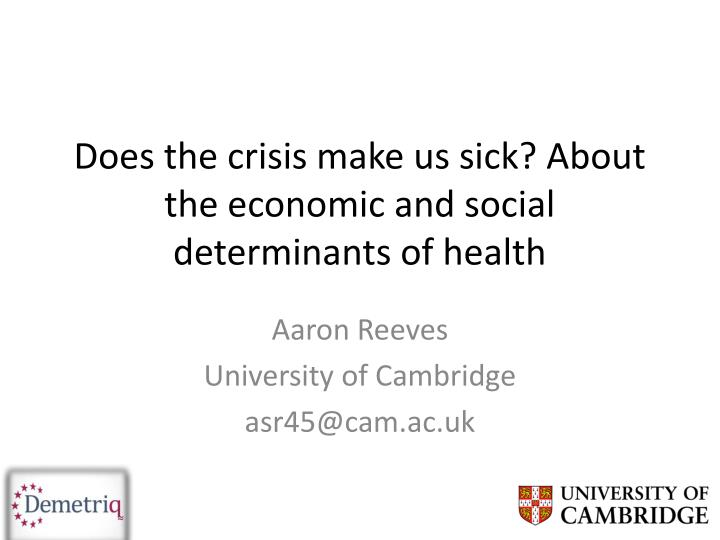 does the crisis make us sick about the economic and social determinants of health n.