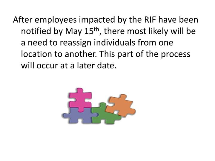 After employees impacted by the RIF have been notified by May 15
