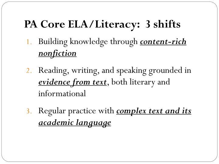 PA Core ELA/Literacy:  3 shifts