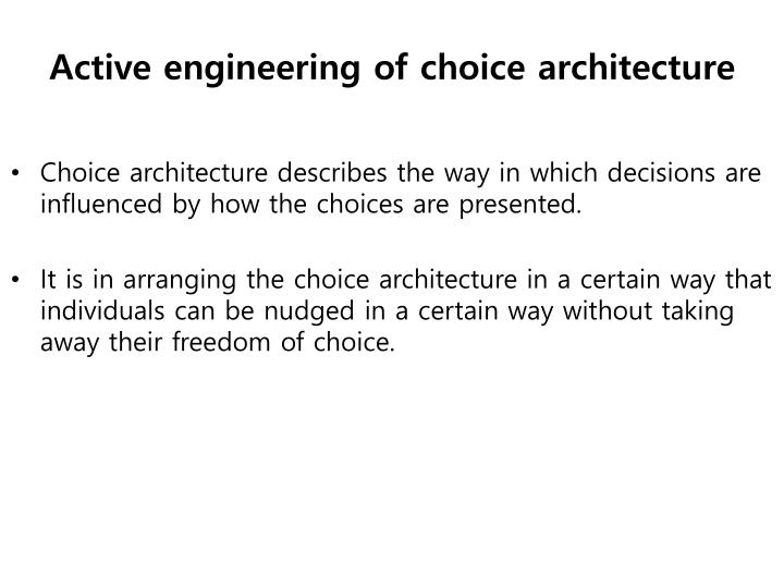 Active engineering of choice architecture