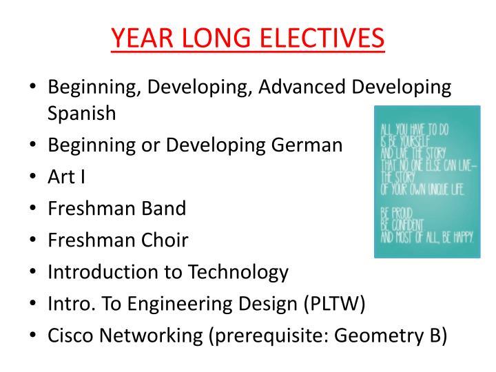 YEAR LONG ELECTIVES