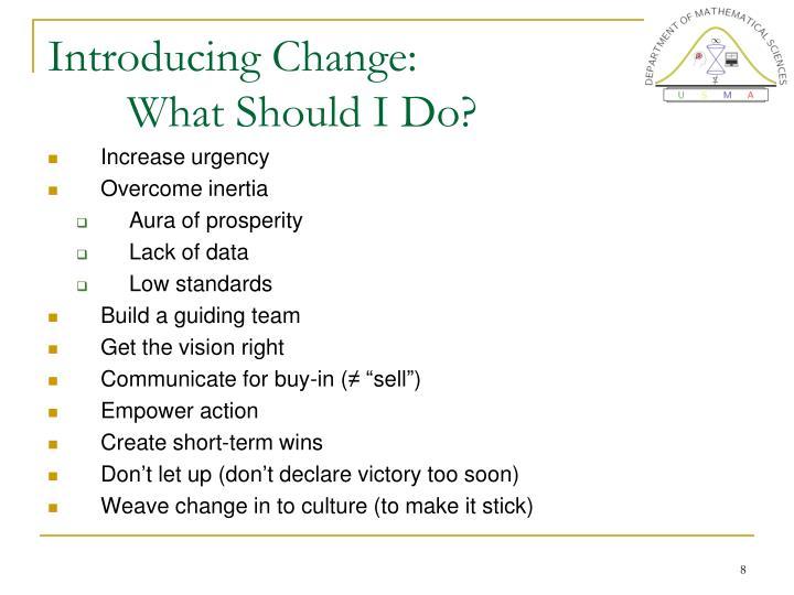 Introducing Change: