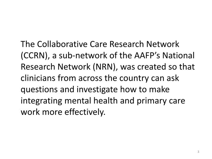 The Collaborative Care Research Network (CCRN), a sub-network of the