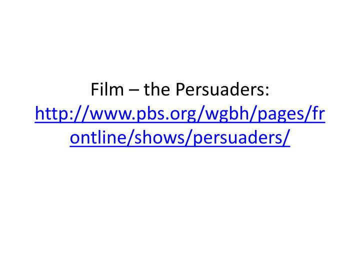 film the persuaders http www pbs org wgbh pages frontline shows persuaders n.