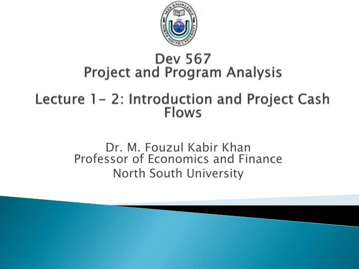 dev 567 project and program analysis lecture 1 2 introduction and project cash flows n.