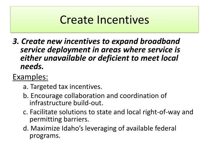 Create Incentives