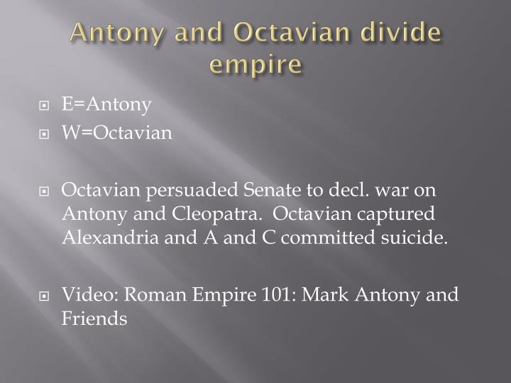 Antony and Octavian divide empire
