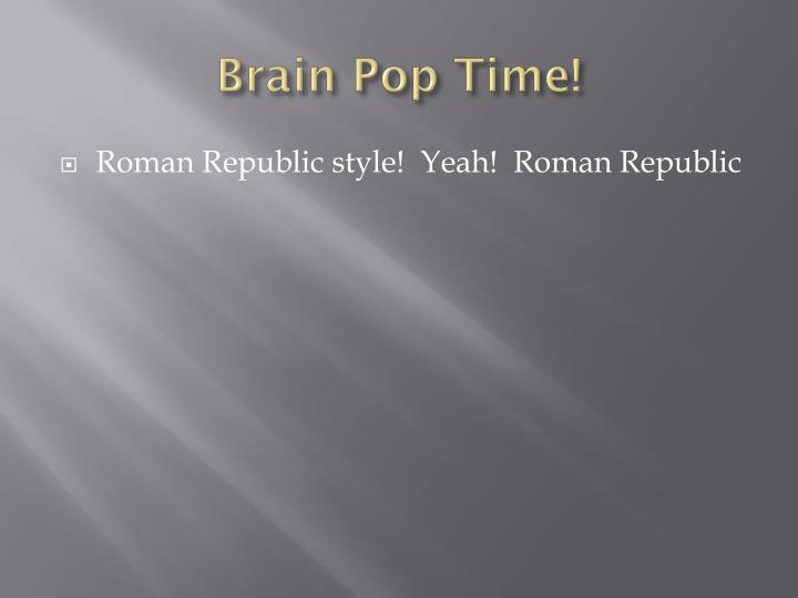 Brain Pop Time!