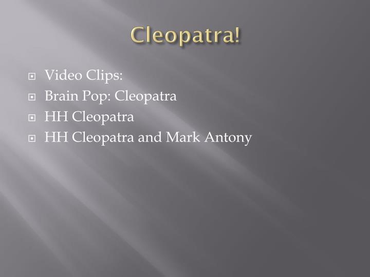 Cleopatra!