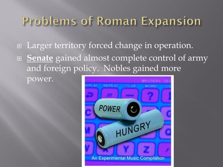 Problems of Roman Expansion