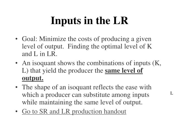 Inputs in the LR