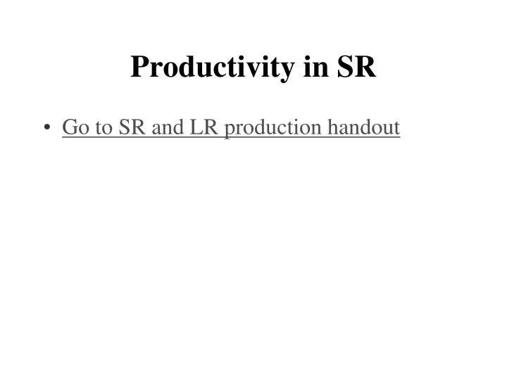 Productivity in SR