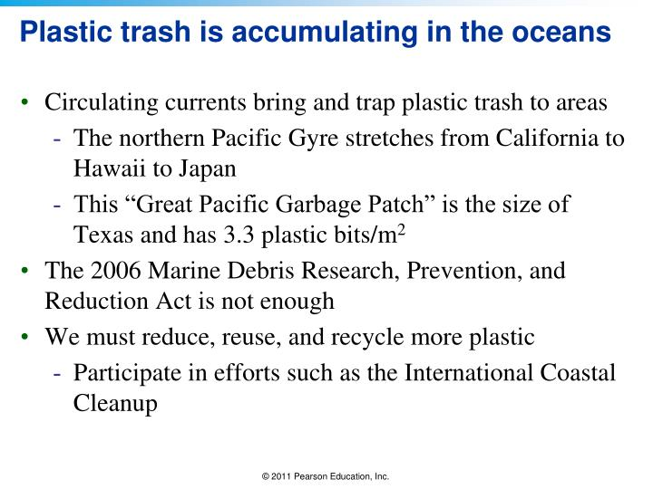 Plastic trash is accumulating in the oceans