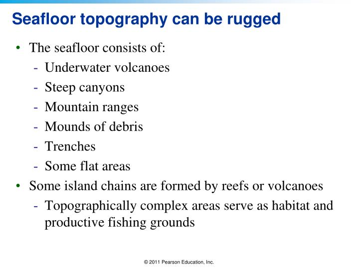 Seafloor topography can be rugged