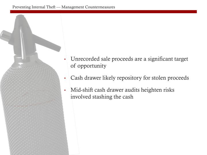 Unrecorded sale proceeds are a significant target
