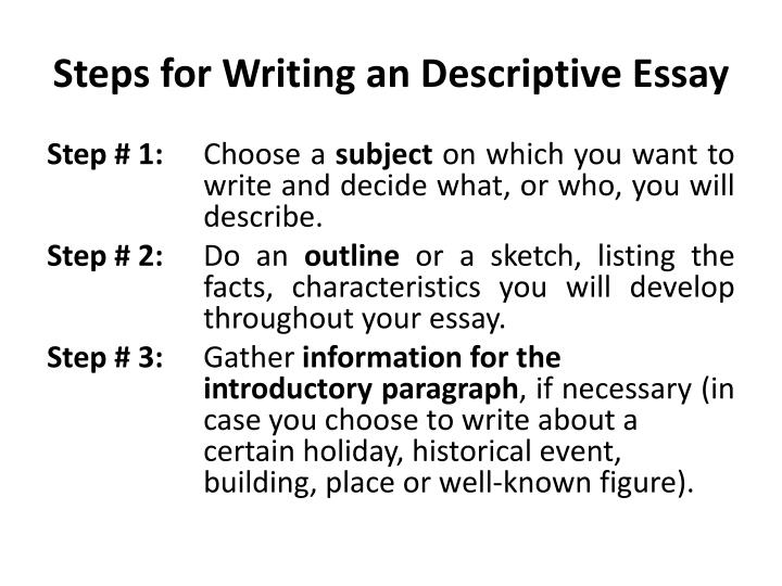 Example Essay Papers Steps For Writing An Descriptive Essay Example Of A Thesis Statement For An Essay also Higher English Reflective Essay Ppt  Descriptive Essay Powerpoint Presentation  Id Business Ethics Essay Topics