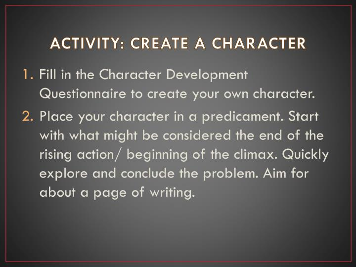 ACTIVITY: CREATE A CHARACTER