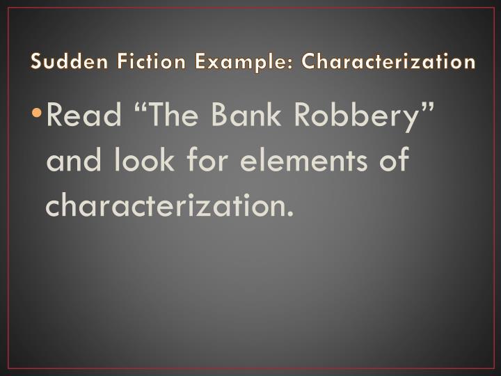 Sudden Fiction Example: Characterization