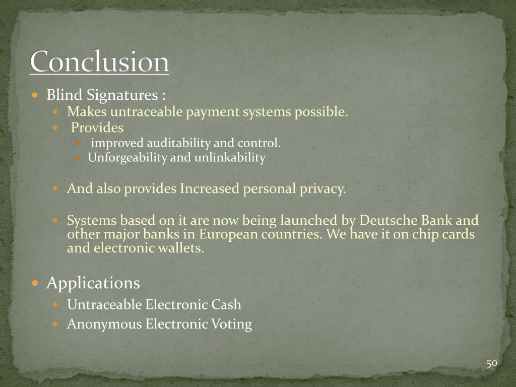 PPT - BLIND SIGNATURES FOR UNTRACEABLE PAYMENTS ~David Chaum