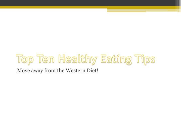 Top Ten Healthy Eating Tips