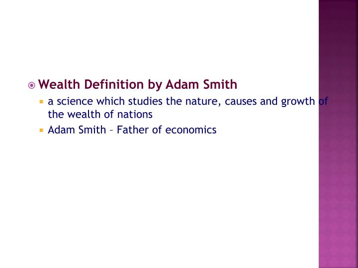 wealth definition essay Wealth project scope personal wealth is defined as the total asset value of an individual's earnings, possessions and investments personalwealth can be broadly classified into three categories namely liquid assets, loans or mortgages and personal possessions.