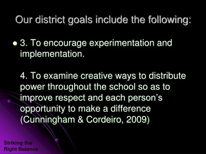 Our district goals include the following: