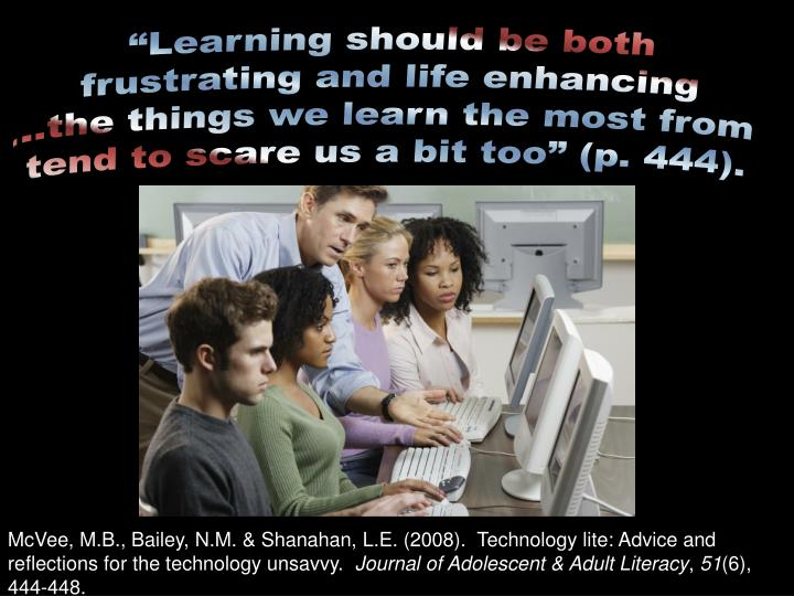 """""""Learning should be both"""