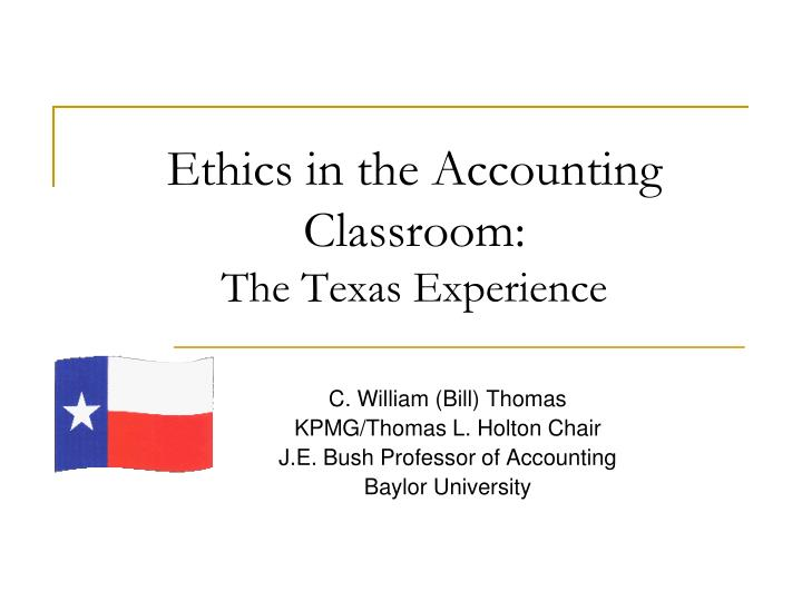 ethics in the accounting classroom the texas experience n.
