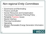 non regional entity committees