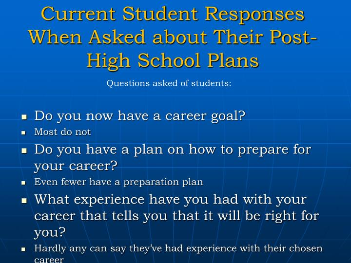 Current student responses when asked about their post high school plans