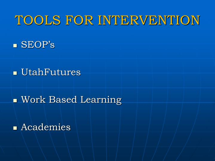 TOOLS FOR INTERVENTION