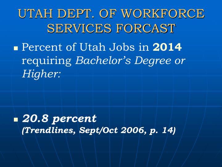 UTAH DEPT. OF WORKFORCE SERVICES FORCAST